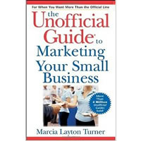 The Unofficial Guide to Marketing Your Small Business (Unofficial Guides)