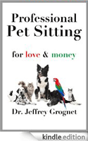 Professional Pet Sitting for Love & Money [Kindle Edition]
